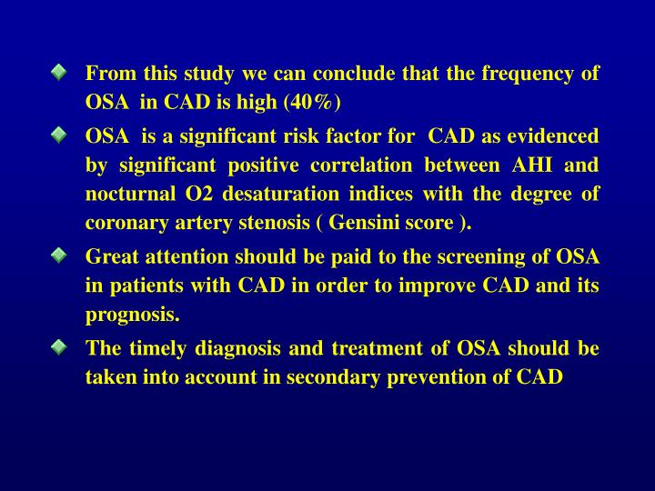 From this study we can conclude that the frequency of OSA  in CAD is high (40%)