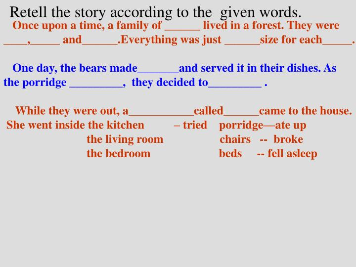 Retell the story according to the  given words.
