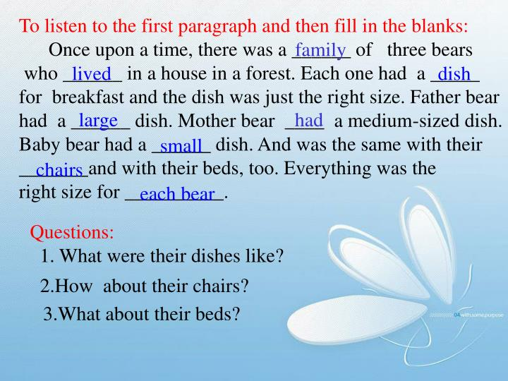 To listen to the first paragraph and then fill in the blanks: