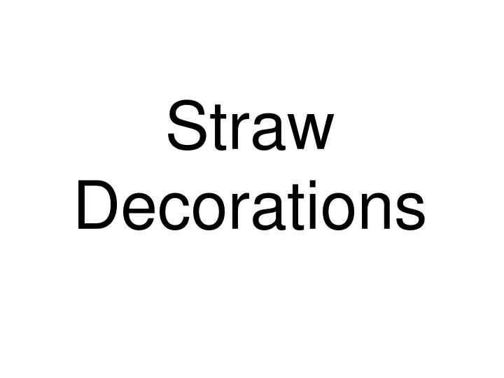 straw d ecoration s n.