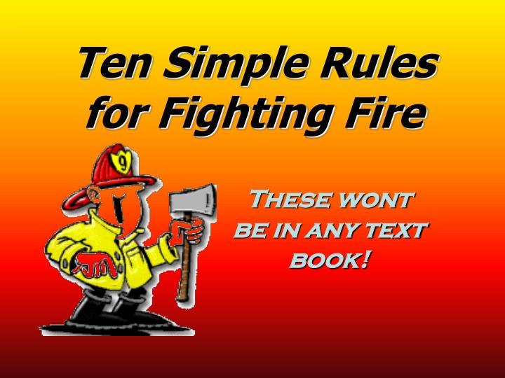 ten simple rules for fighting fire n.