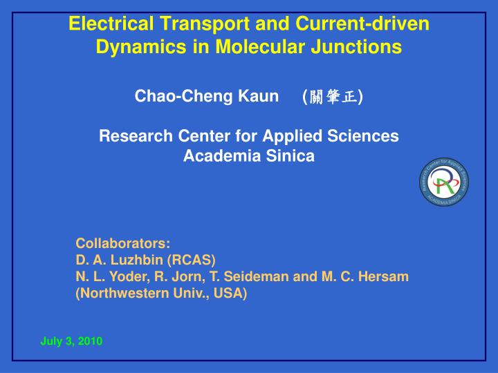 electrical transport and current driven dynamics in molecular junctions n.