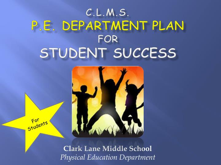 c l m s p e department plan for student success n.