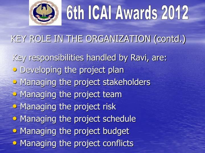KEY ROLE IN THE ORGANIZATION (contd.)