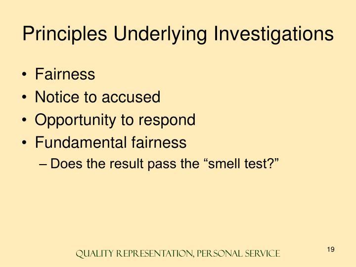 Principles Underlying Investigations
