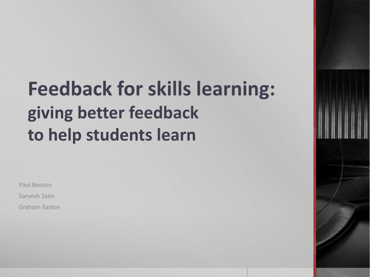 feedback for skills learning giving better feedback to help students learn n.