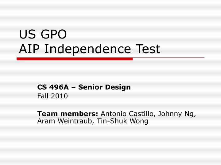 us gpo aip independence test n.