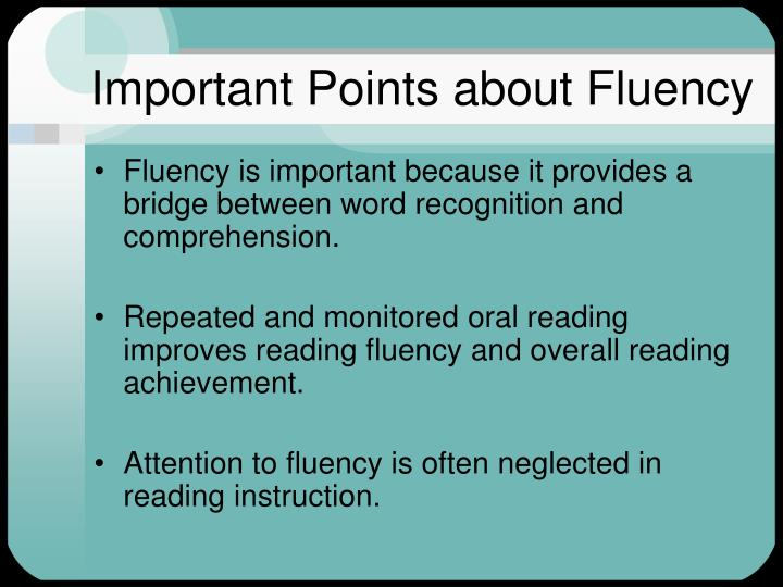 Important Points about Fluency
