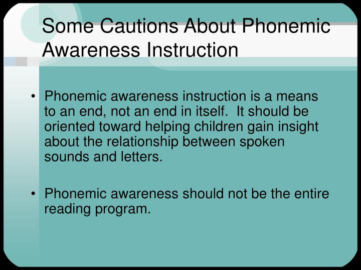 Some Cautions About Phonemic Awareness Instruction