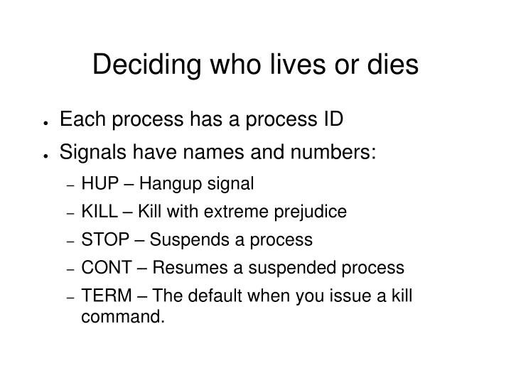 Deciding who lives or dies