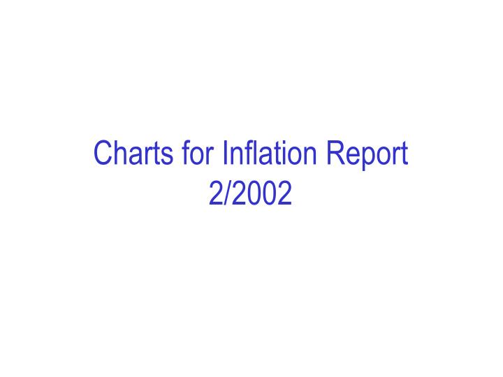 charts for inflation report 2 2002 n.