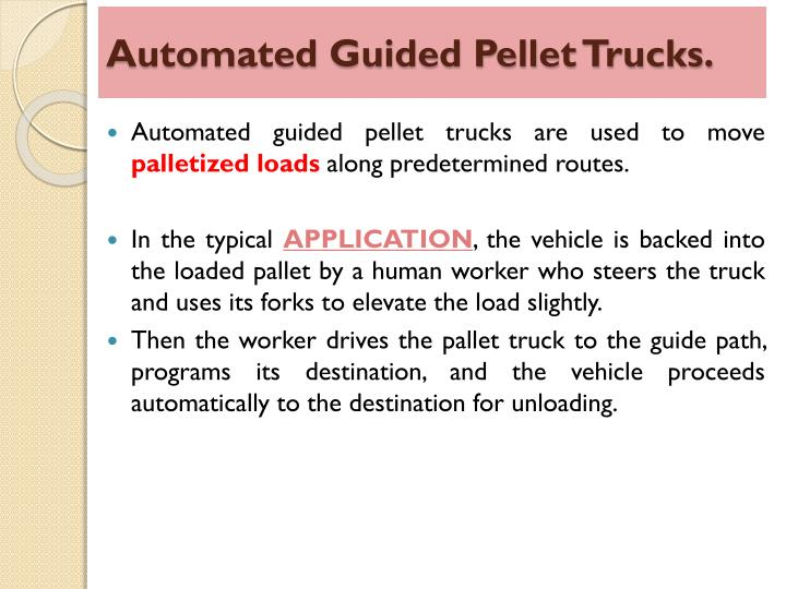 Automated Guided Pellet Trucks.