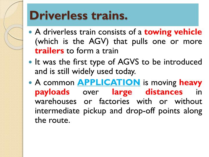 Driverless trains.