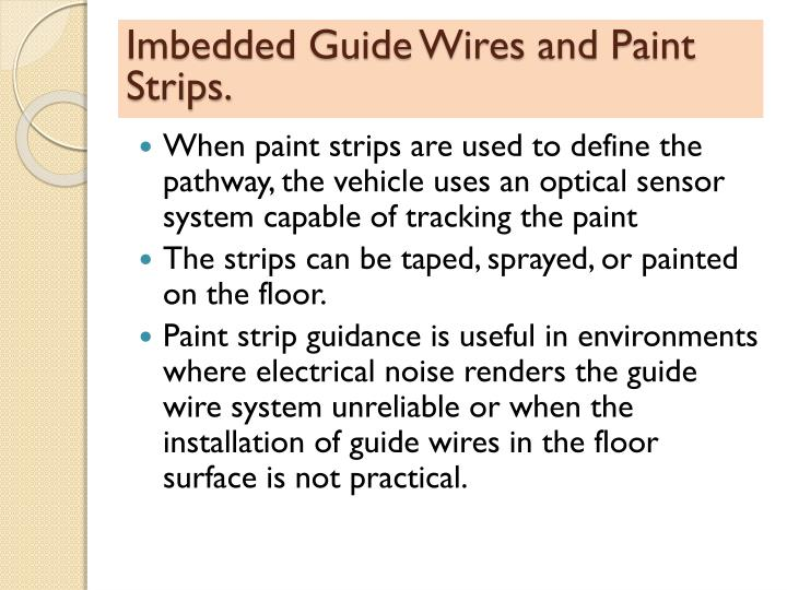 Imbedded Guide Wires and Paint Strips.