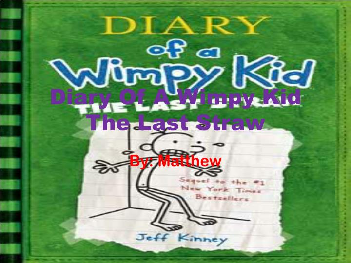 Ppt Diary Of A Wimpy Kid The Last Straw Powerpoint Presentation Free Download Id 5327992