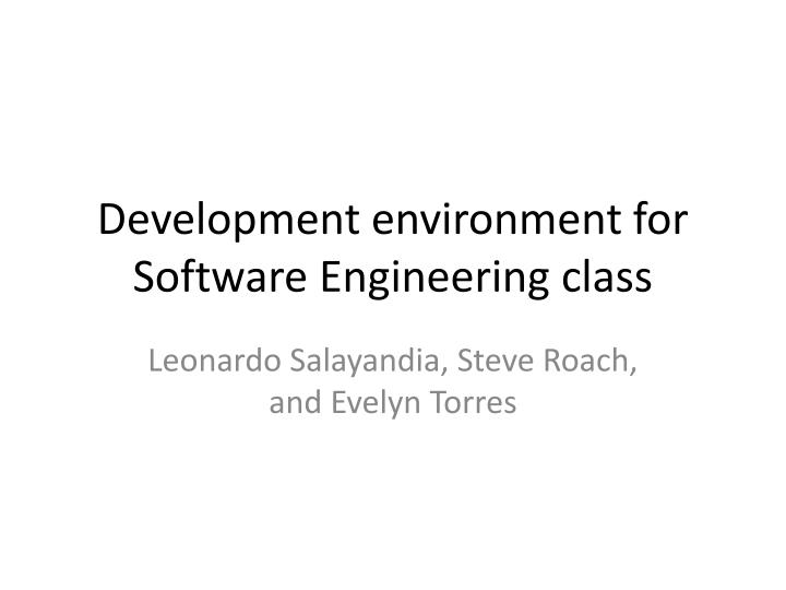 development environment for software engineering class n.