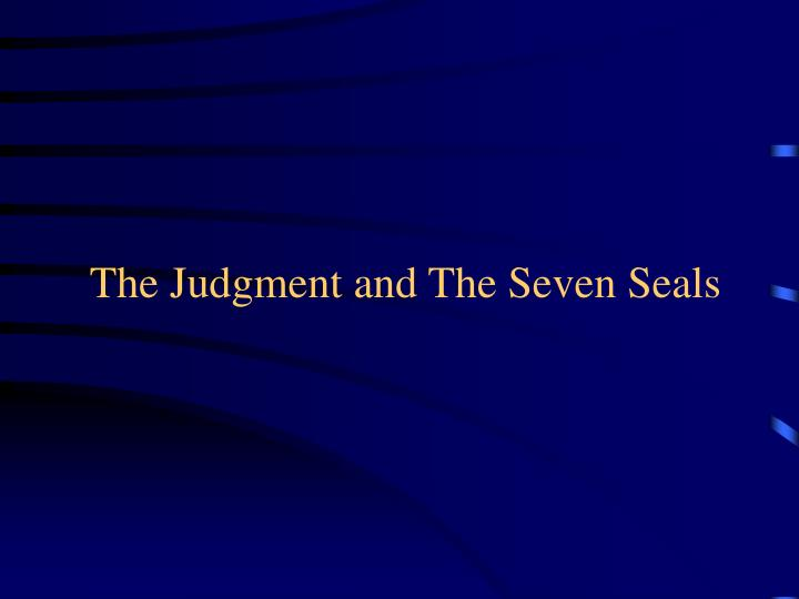 the judgment and the seven seals n.