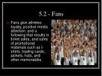 5 2 fans