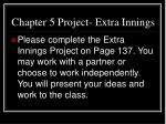 chapter 5 project extra innings