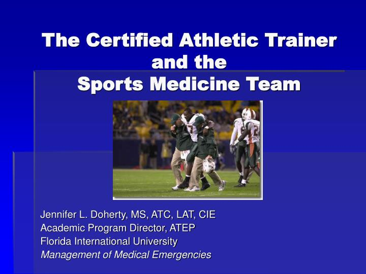 the certified athletic trainer and the sports medicine team n.