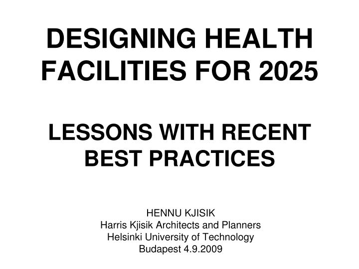 designing health facilities for 2025 lessons with recent best practices n.