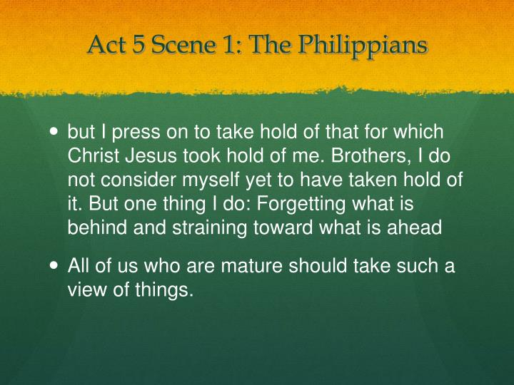Act 5 Scene 1: The Philippians