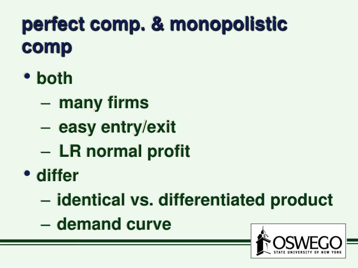 perfect comp. & monopolistic comp