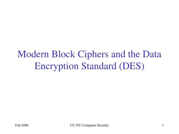 modern block ciphers and the data encryption standard des n.
