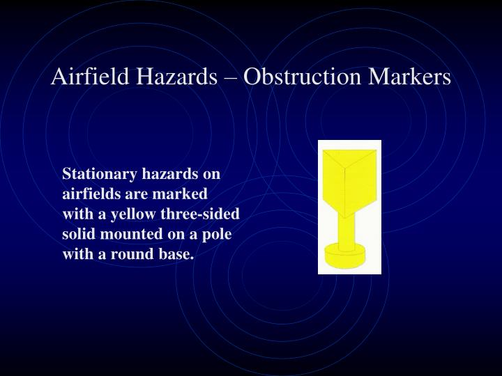 Airfield Hazards – Obstruction Markers