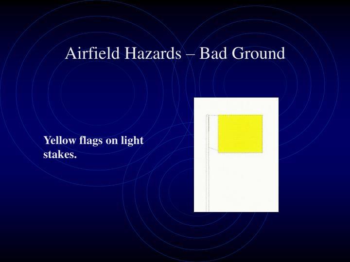 Airfield Hazards – Bad Ground