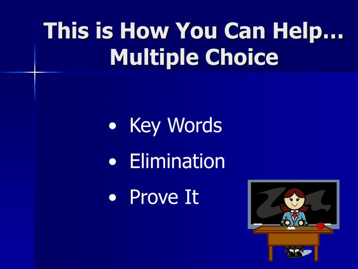 This is How You Can Help… Multiple Choice