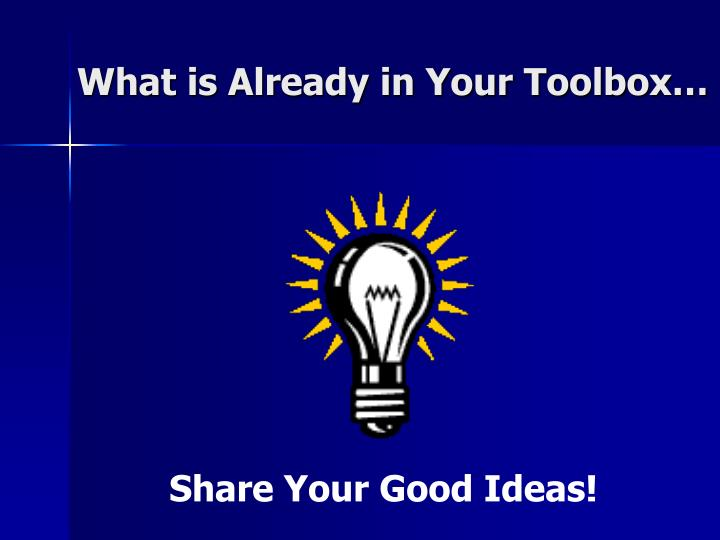 What is Already in Your Toolbox…