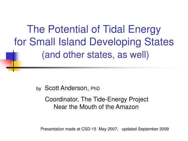 the potential of tidal energy for small island developing states and other states as well n.