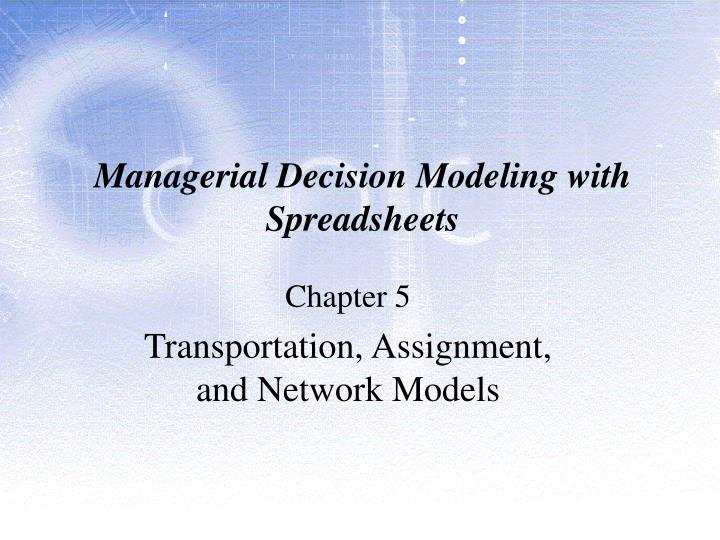 managerial decision modeling with spreadsheets n.