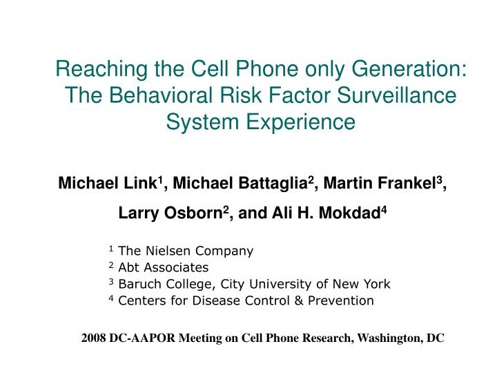 reaching the cell phone only generation the behavioral risk factor surveillance system experience n.