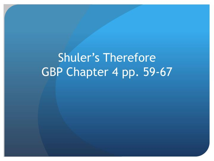 shuler s therefore gbp chapter 4 pp 59 67 n.