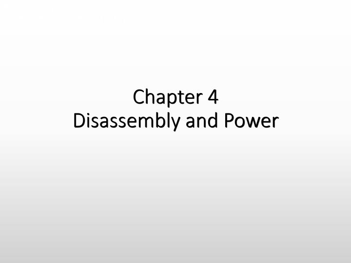 chapter 4 disassembly and power n.