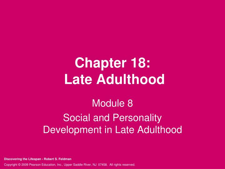 biological changes in late adulthood Biological changes in adolescence essays and research papers checkpoint: changes from adolescence through adulthood psy/210 for each of three developmental domains: physical, cognitive, and social/personality, identify two major changes or challenges associated with that.