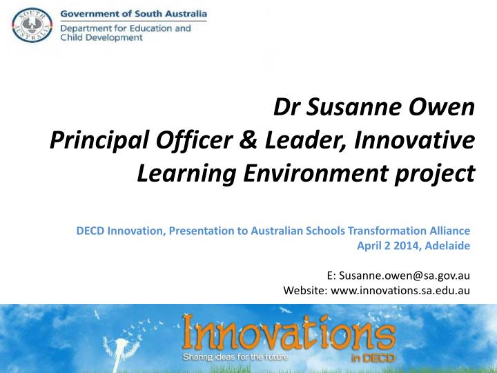 dr susanne owen principal officer leader innovative learning environment project n.