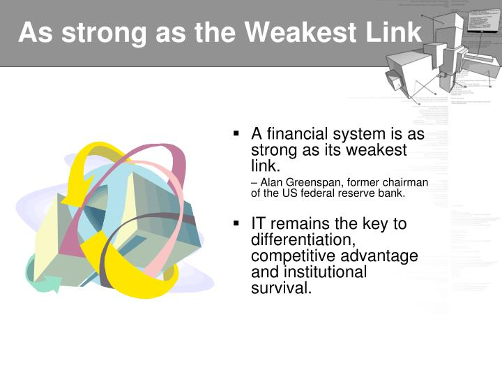 As strong as the Weakest Link
