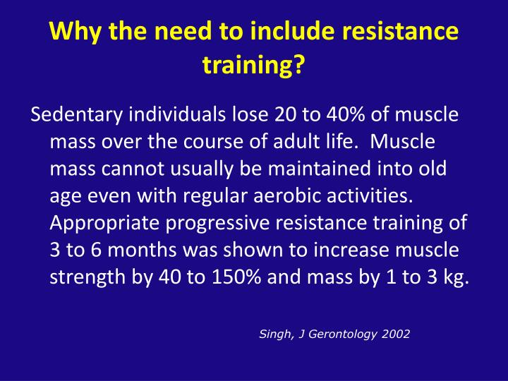 Why the need to include resistance training?