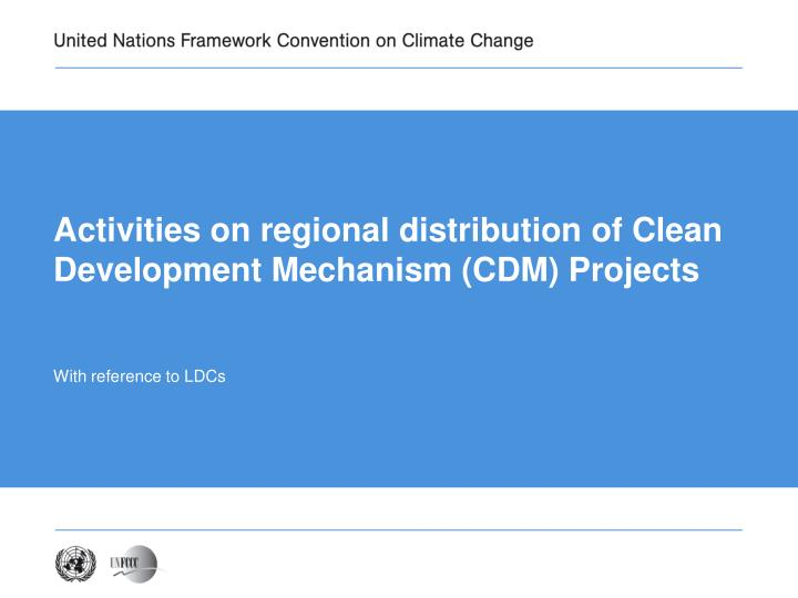 activities on regional distribution of clean development mechanism cdm projects n.