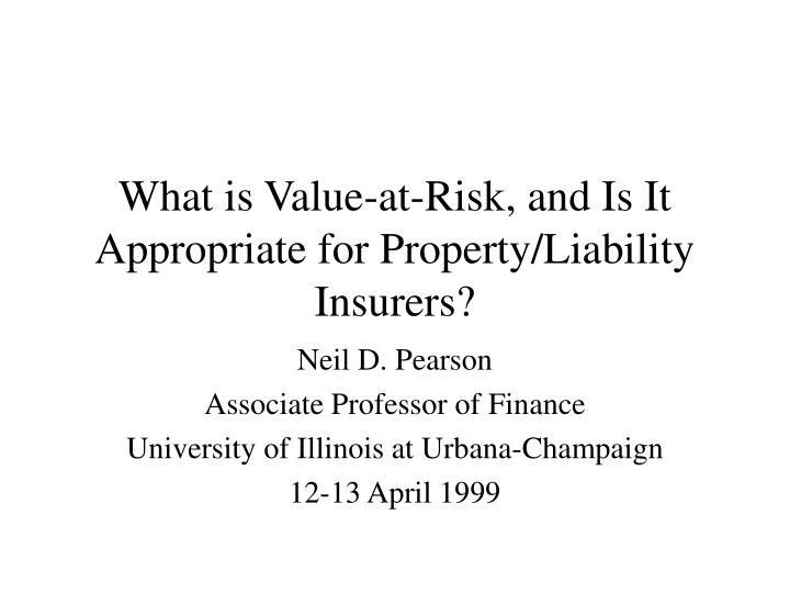 what is value at risk and is it appropriate for property liability insurers n.