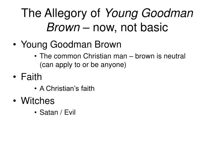 Allegory Of Young Goodman Brown Essay Homework Help