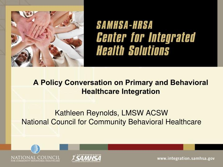 a policy conversation on primary and behavioral healthcare integration n.