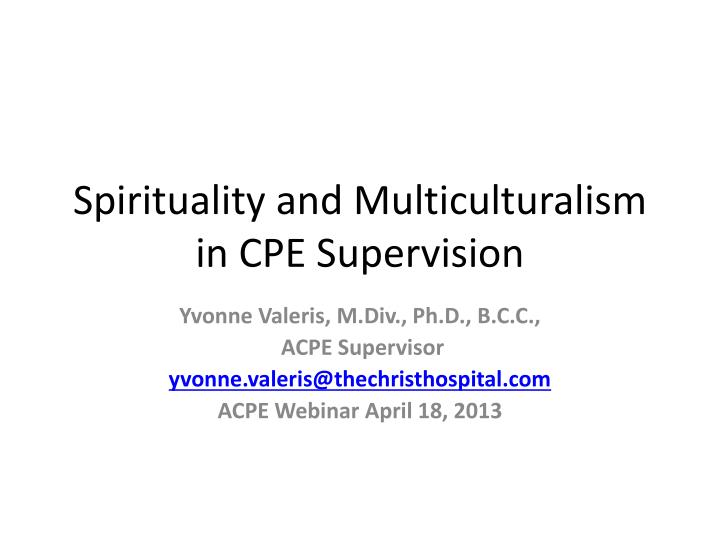 spirituality and multiculturalism in cpe supervision n.