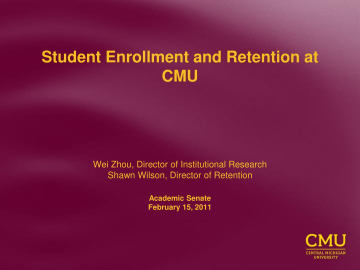 student enrollment and retention at cmu n.