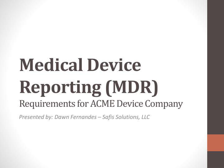 medical device reporting mdr requirements for acme device company n.