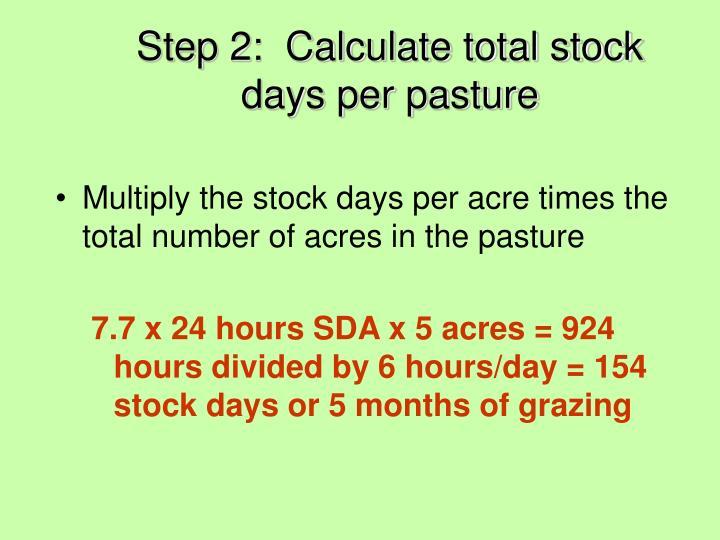 Step 2:  Calculate total stock days per pasture