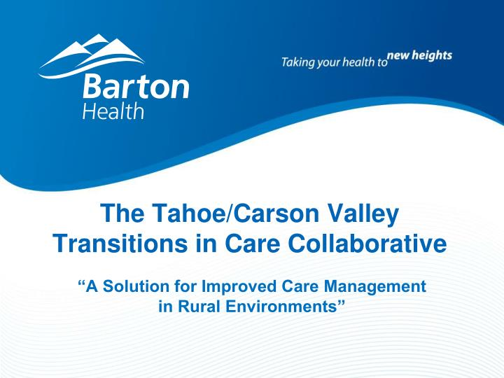 the tahoe carson valley transitions in care collaborative n.